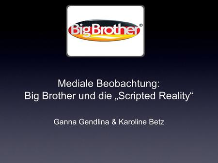 "Mediale Beobachtung: Big Brother und die ""Scripted Reality"""