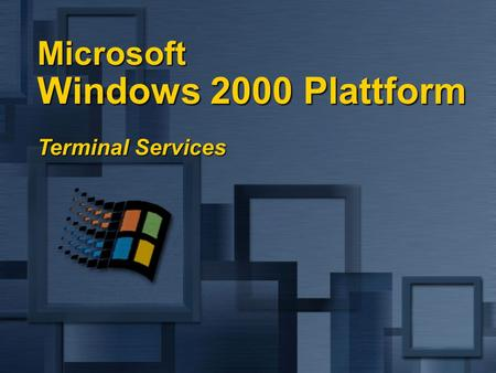 Microsoft Windows 2000 Plattform Terminal Services.