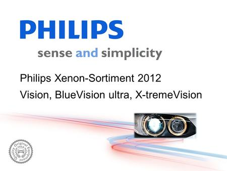 Philips Xenon-Sortiment 2012 Vision, BlueVision ultra, X-tremeVision.