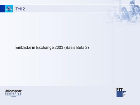 1 Teil 2 Einblicke in Exchange 2003 (Basis Beta 2)