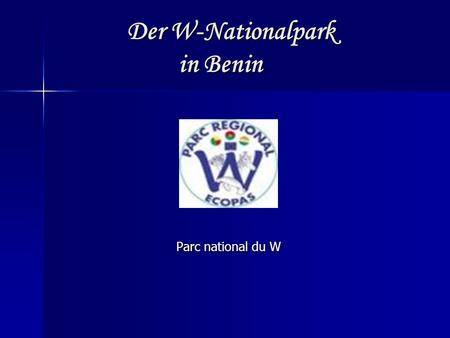 Der W-Nationalpark in Benin Der W-Nationalpark in Benin Parc national du W.