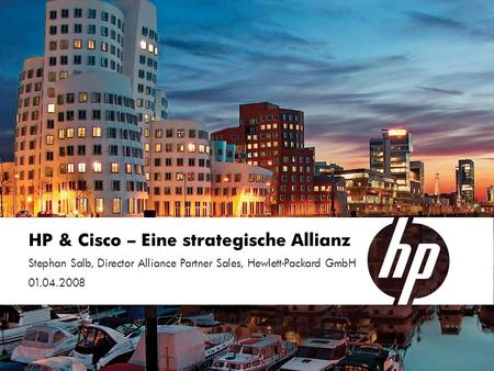 HP & Cisco – Eine strategische Allianz Stephan Salb, Director Alliance Partner Sales, Hewlett-Packard GmbH 01.04.2008.