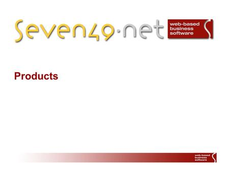 Products. 2 Überblick seven49.net Content Management System seven49.net Document Management System seven49.net Customer Relationsship Management System.