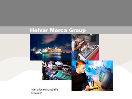 Helvar Merca Group Internationale industrielle Aktivitäten.