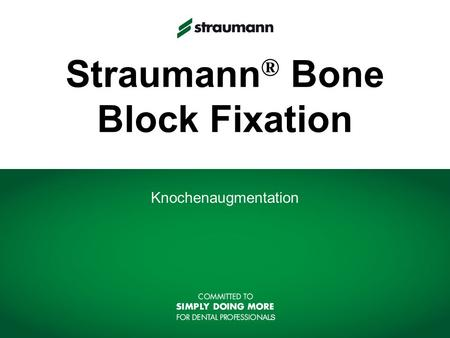 Straumann® Bone Block Fixation