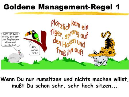 Goldene Management-Regel 1