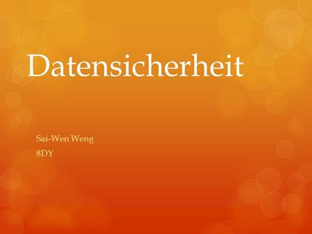 Datensicherheit Sai-Wen Weng 8DY.