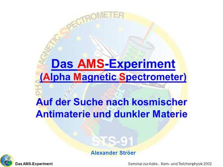 Das AMS-Experiment (Alpha Magnetic Spectrometer)