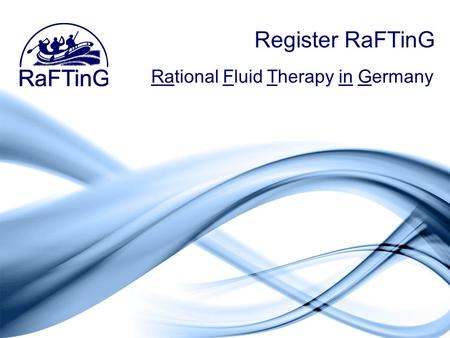 Register RaFTinG Rational Fluid Therapy in Germany.