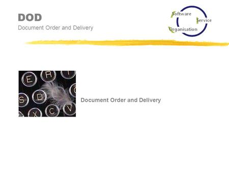 DOD Document Order and Delivery Document Order and Delivery.