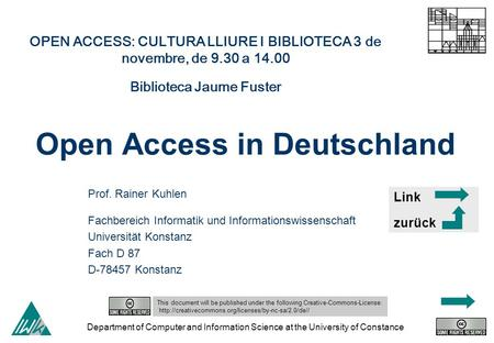 Department of Computer and Information Science at the University of Constance Open Access in Deutschland Prof. Rainer Kuhlen Fachbereich Informatik und.
