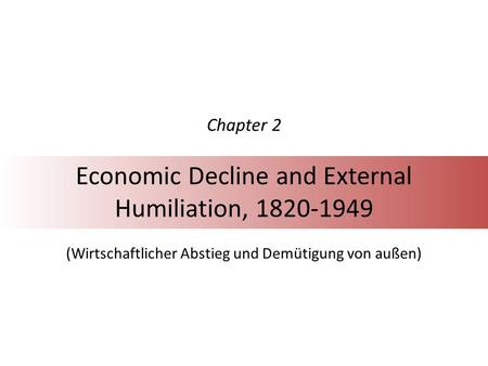 Economic Decline and External Humiliation,