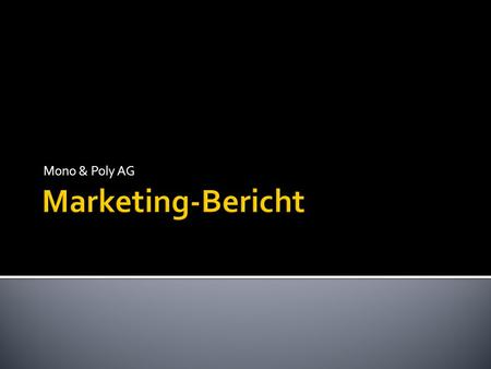 Mono & Poly AG Marketing-Bericht.