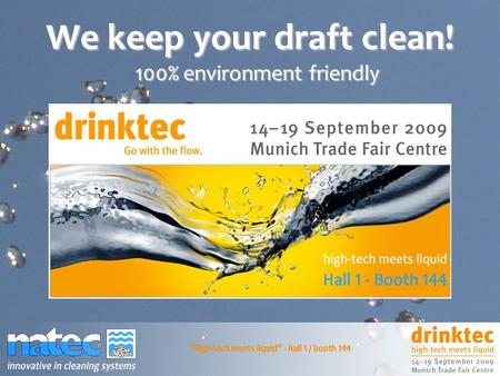 We keep your draft clean! 100% environment friendly.