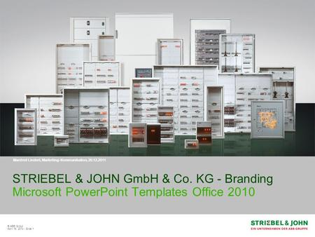 © ABB Group April 16, 2014 | Slide 1 STRIEBEL & JOHN GmbH & Co. KG - Branding Microsoft PowerPoint Templates Office 2010 Manfred Lindert, Marketing-Kommunikation,