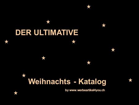 DER ULTIMATIVE Weihnachts - Katalog by www.werbeartikel4you.ch.