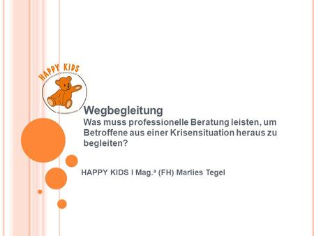 HAPPY KIDS I Mag.a (FH) Marlies Tegel