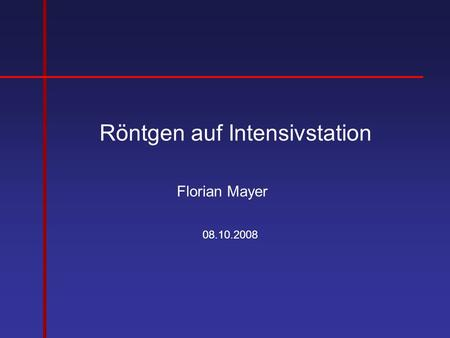 Röntgen auf Intensivstation