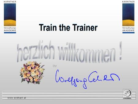 Www.eckhart.at w w w. e c k h a r t. a tw w w. e c k h a r t. a t CICERO welcome Ihr Train the Trainer.
