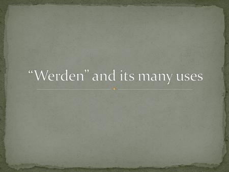 The German verb werden has many uses: Full verb (to become) Futur Passive voice Konjunktiv.