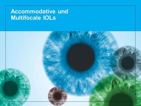 Accommodative und Multifocale IOLs