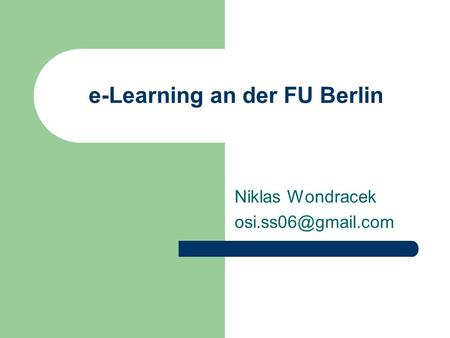 E-Learning an der FU Berlin Niklas Wondracek