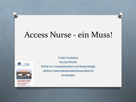 Access Nurse - ein Muss! Frida Fondelius Access Nurse