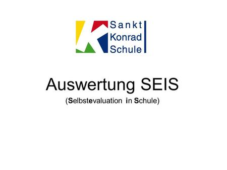 Auswertung SEIS (Selbstevaluation in Schule)