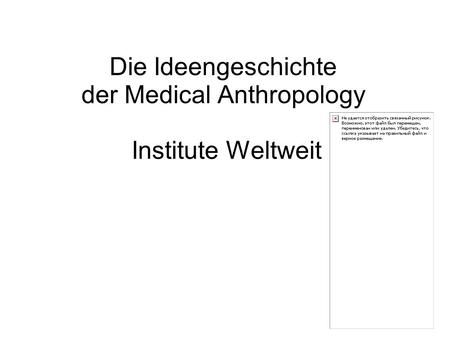 Die Ideengeschichte der Medical Anthropology Institute Weltweit.