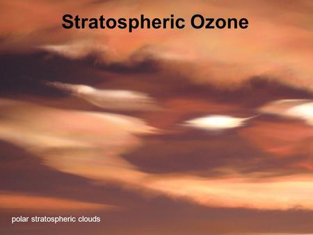 Stratospheric Ozone polar stratospheric clouds