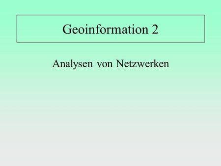 Geoinformation 2 Analysen von Netzwerken. Utility Network Analysis toolbar trace upstream trace downstream Find common ancestors Find connected features.