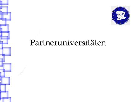 Partneruniversitäten. Welche Partneruniversitäten gibt es? University of Wales, Bangor University of Kent in Canterbury University of Sunderland Northumbria.