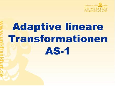 Adaptive lineare Transformationen AS-1
