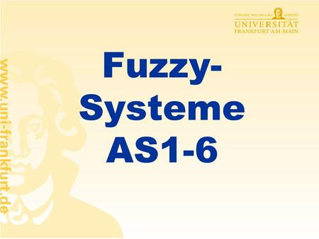 Fuzzy-Systeme AS1-6.