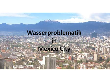 Wasserproblematik in Mexico City