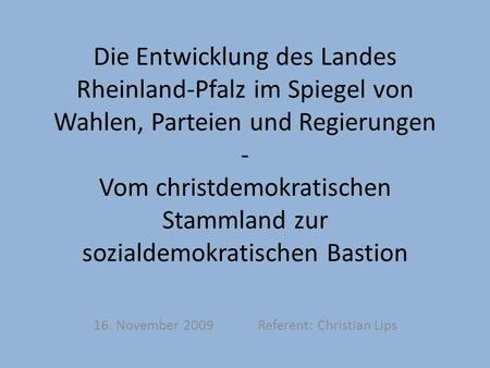16. November 2009 Referent: Christian Lips