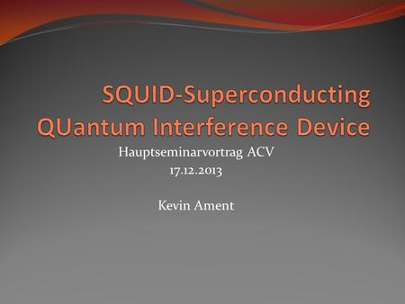 SQUID-Superconducting QUantum Interference Device
