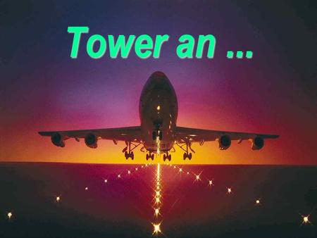 Tower an ....