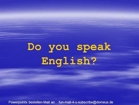 Powerpoints bestellen-Mail an Do you speak English?