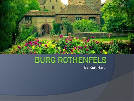 Burg Rothenfels By Kurt Hartl.