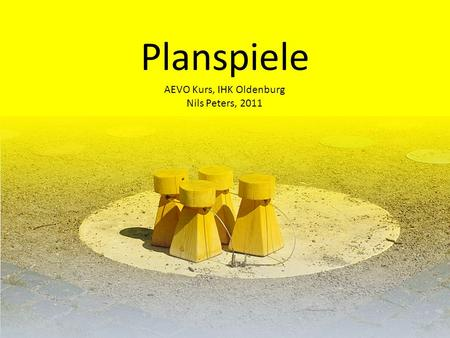 Planspiele AEVO Kurs, IHK Oldenburg Nils Peters, 2011.