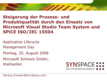 Steigerung der Prozess- und Produktqualität durch den Einsatz von Microsoft Visual Studio Team System und SPiCE ISO/IEC 15504 Application Lifecycle Management.