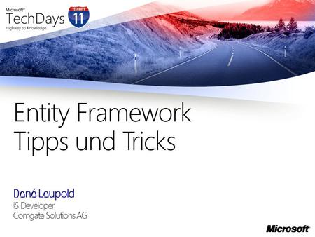 René Leupold IS Developer Comgate Solutions AG Entity Framework Tipps und Tricks.