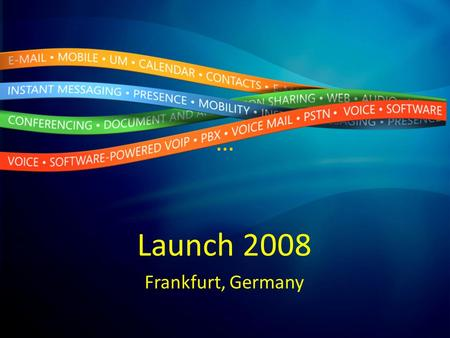 … Launch 2008 Frankfurt, Germany. Technologieberater Unified Communication Microsoft Deutschland GmbH Harald Bardenhagen Exchange 2007 Die neue Messaginginfrastruktur.