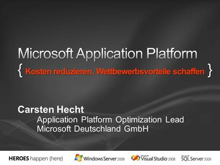 Carsten Hecht Application Platform Optimization Lead Microsoft Deutschland GmbH.