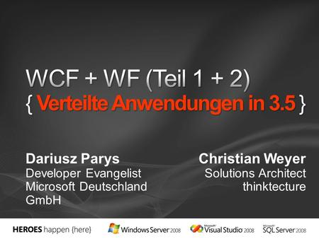 Dariusz Parys Developer Evangelist Microsoft Deutschland GmbH Christian Weyer Solutions Architect thinktecture.