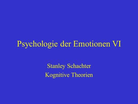 Psychologie der Emotionen VI