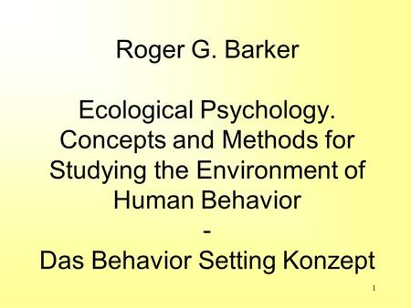 Roger G. Barker Ecological Psychology