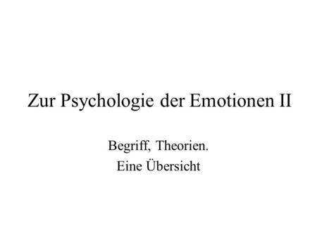 Zur Psychologie der Emotionen II