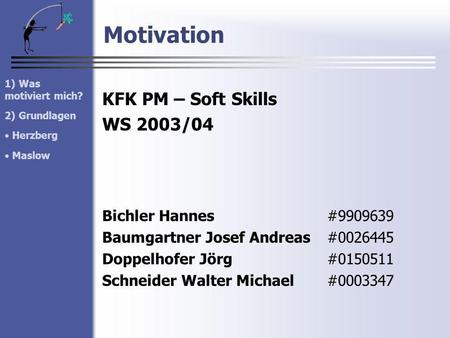 Motivation KFK PM – Soft Skills WS 2003/04 Bichler Hannes #